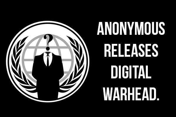Anonymous Creates a Digital Warhead!