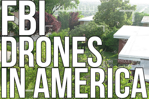 FBI drones in America – Proletariat 2013 Summer Collection